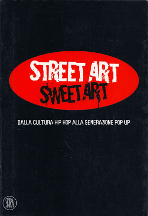Street Art Sweet Art - dalla cultura hip hop alla generazione pop up